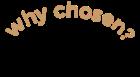 why chosen?